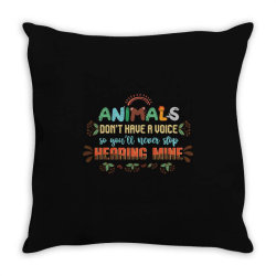 animals don't have a voice so you'll never stop hearing mine vintage Throw Pillow | Artistshot
