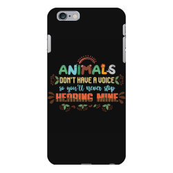 animals don't have a voice so you'll never stop hearing mine vintage iPhone 6 Plus/6s Plus Case | Artistshot