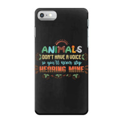 animals don't have a voice so you'll never stop hearing mine vintage iPhone 7 Case | Artistshot