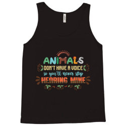 animals don't have a voice so you'll never stop hearing mine vintage Tank Top | Artistshot