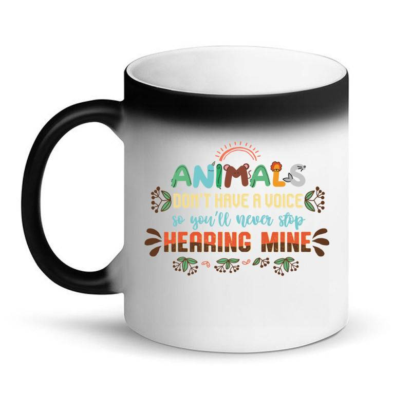 Animals Don't Have A Voice So You'll Never Stop Hearing Mine Vintage Magic Mug   Artistshot