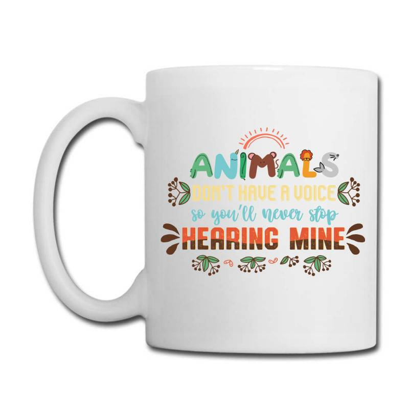 Animals Don't Have A Voice So You'll Never Stop Hearing Mine Vintage Coffee Mug | Artistshot