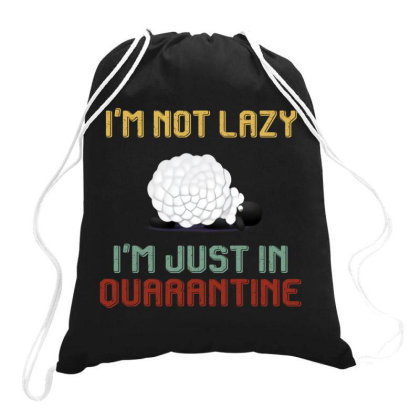I'm Not Lazy I'm Just In Quarantine Sheep Retro Vintage Drawstring Bags Designed By Vip.pro123