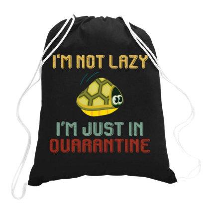 I'm Not Lazy I'm Just In Quarantine Turtle Retro Vintage Drawstring Bags Designed By Vip.pro123