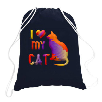 I Love My Cat Drawstring Bags Designed By Chiks