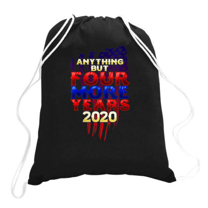 Anything But Four More Years 2020 Drawstring Bags Designed By Kakashop