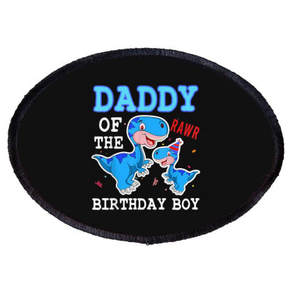 Dad Of The Birthday Boy Oval Patch Designed By Kakashop