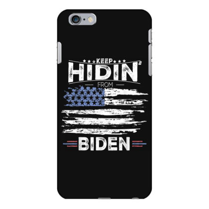 Keep Hidin From Biden Iphone 6 Plus/6s Plus Case Designed By Kakashop