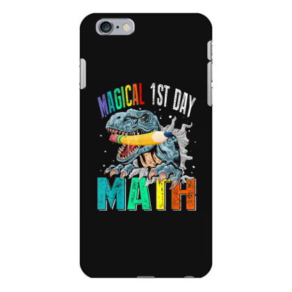 Magical 1st Day Math Dinosaur Back To School Iphone 6 Plus/6s Plus Case Designed By Kakashop