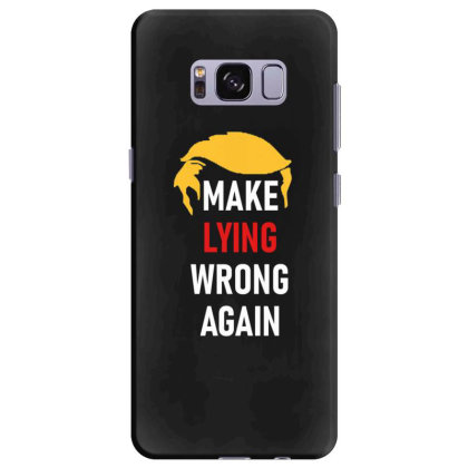 Make Lying Wrong Again Samsung Galaxy S8 Plus Case Designed By Kakashop