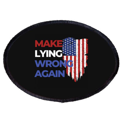 Make Lying Wrong Again Oval Patch Designed By Kakashop