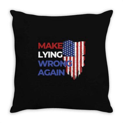 Make Lying Wrong Again Throw Pillow Designed By Kakashop
