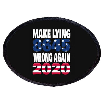 Make Lying Wrong Again 4 Oval Patch Designed By Kakashop