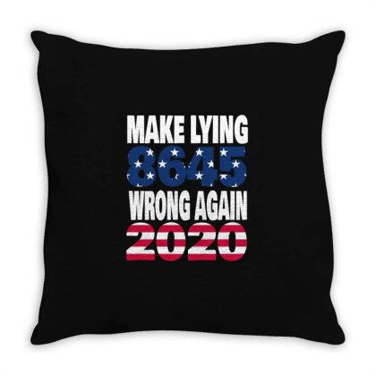 Make Lying Wrong Again 4 Throw Pillow Designed By Kakashop