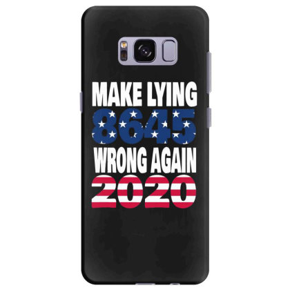 Make Lying Wrong Again 4 Samsung Galaxy S8 Plus Case Designed By Kakashop