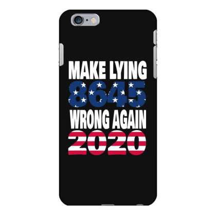 Make Lying Wrong Again 4 Iphone 6 Plus/6s Plus Case Designed By Kakashop