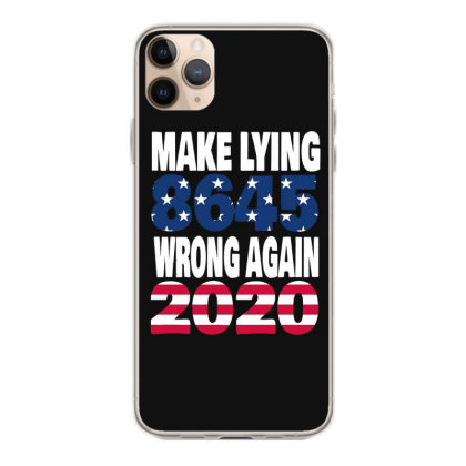Make Lying Wrong Again 4 Iphone 11 Pro Max Case Designed By Kakashop