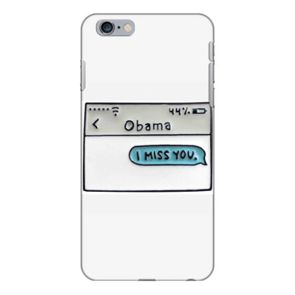 Obama I Miss You Iphone 6 Plus/6s Plus Case Designed By Kakashop