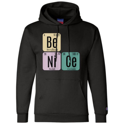 Science Be Nice Periodic 1 Champion Hoodie Designed By Kakashop