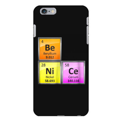 Science Be Nice Periodic Iphone 6 Plus/6s Plus Case Designed By Kakashop