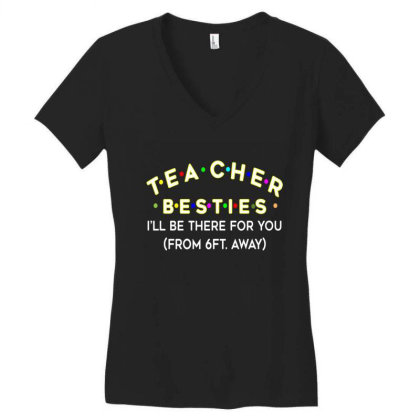 Teacher Besties Be There For You From 6ft Away Feet Back To School Women's V-neck T-shirt Designed By Kakashop