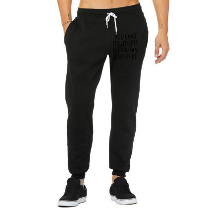 You Can't Fix Stupid But You Can Vote It Out 2 Unisex Jogger Designed By Kakashop