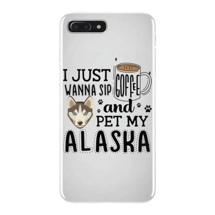 I Just Wanna Sip Coffee And Pet My Alaska Iphone 7 Plus Case Designed By Vip.pro123