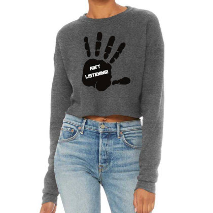 Ain't Listening Hand Art Cropped Sweater Designed By Chiks