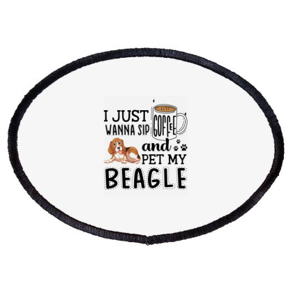 I Just Wanna Sip Coffee And Pet My Beagle Oval Patch Designed By Vip.pro123