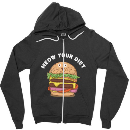 Dieting Joke: Meow Your Diet Zipper Hoodie Designed By Podanytime