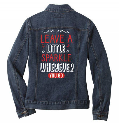 Leave A Little Sparkle Wherever You Go Ladies Denim Jacket Designed By Cypryanus