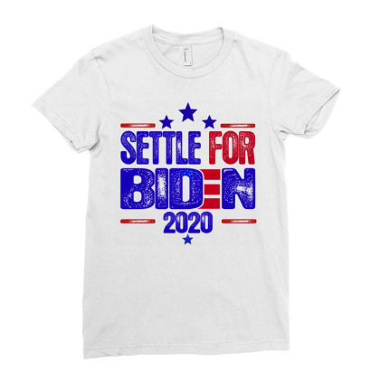 Settle For Biden 2020 Ladies Fitted T-shirt Designed By Dhigraphictees