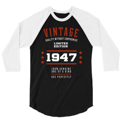 1947 Vintage Year - Aged To Perfection - 73th Birthday Gift 3/4 Sleeve Shirt Designed By Diogo Calheiros