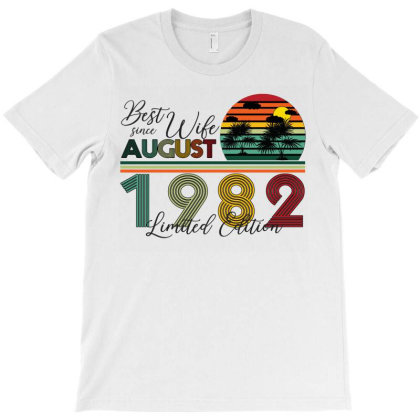 Best Wife Since August 1982 Limited Edition T-shirt Designed By Bettercallsaul