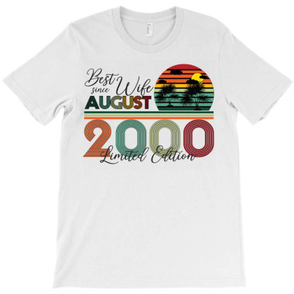 Best Wife Since August 2000 Limited Edition T-shirt Designed By Bettercallsaul