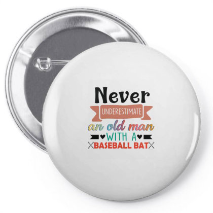 Never Underestimate An Old Man With A Baseball Bat Pin-back Button Designed By Vip.pro123