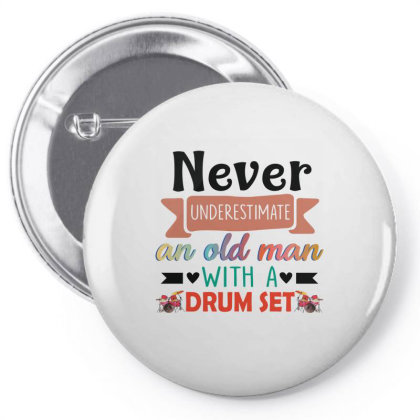 Never Underestimate An Old Man With A Drum Set Pin-back Button Designed By Vip.pro123