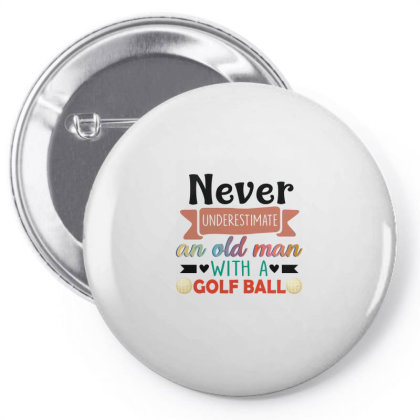Never Underestimate An Old Man With A Golf Ball Pin-back Button Designed By Vip.pro123
