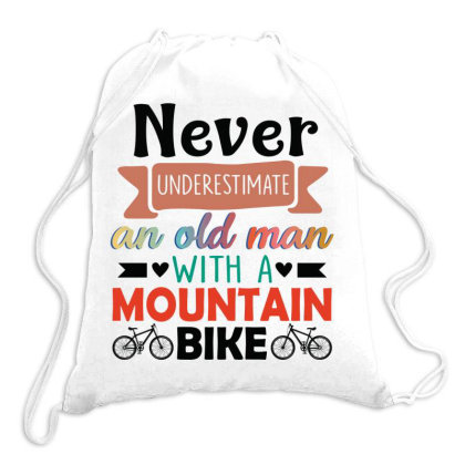 Never Underestimate An Old Man With A Mountain Bike Drawstring Bags Designed By Vip.pro123