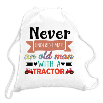 Never Underestimate An Old Man With A Tractor Drawstring Bags Designed By Vip.pro123