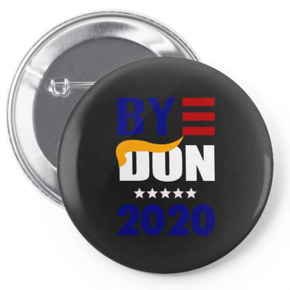 Bye Don 2020 Pin-back Button Designed By Dhigraphictees