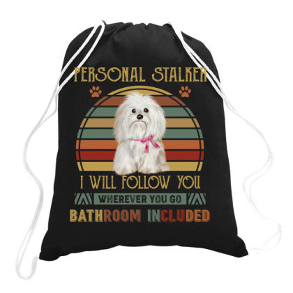 Shih Tzu Personal Stalker I Will Follow You Whenever You Go Bathroom I Drawstring Bags Designed By Vip.pro123