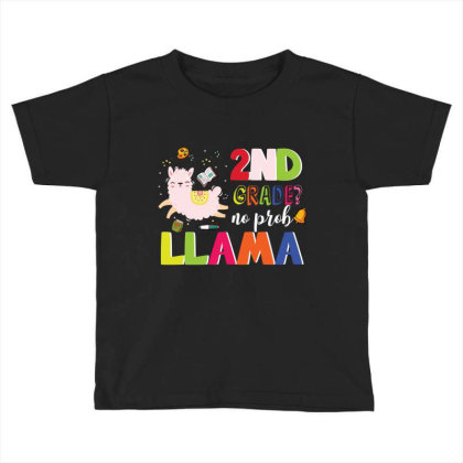 2nd Grade No Prob Llama Cute Back To School Toddler T-shirt Designed By Vip.pro123