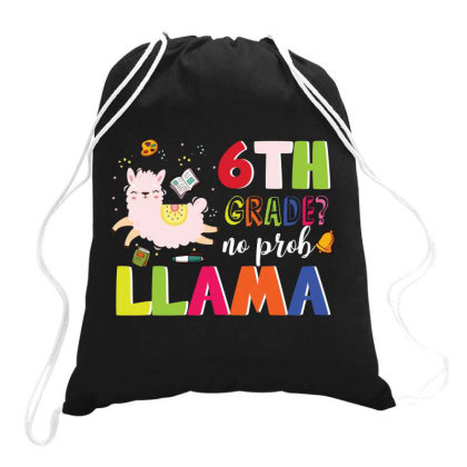 6th Grade No Prob Llama Cute Back To School Drawstring Bags Designed By Vip.pro123