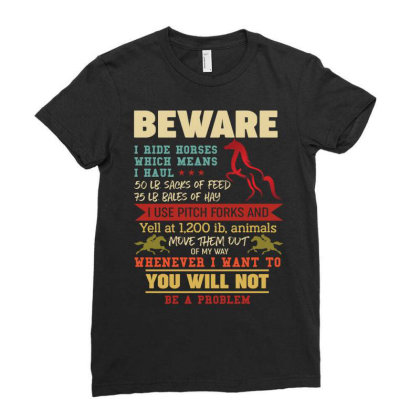 Beware I Ride Horses Which Means I Haul Retro Vintage Ladies Fitted T-shirt Designed By Vip.pro123