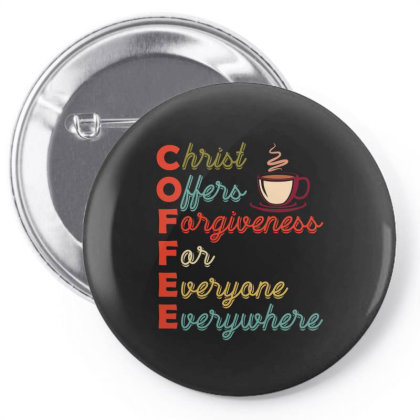 Coffee Christ Offers Forgiveness For Everyone Everywhere Pin-back Button Designed By Vip.pro123
