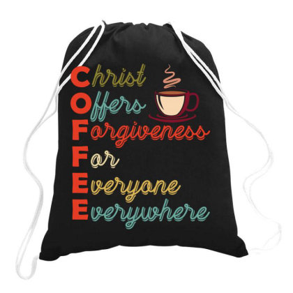 Coffee Christ Offers Forgiveness For Everyone Everywhere Drawstring Bags Designed By Vip.pro123