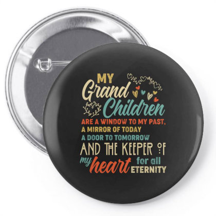 My Grand Children Are A Window To My Past A Mirror Of Today A Door To Pin-back Button Designed By Vip.pro123