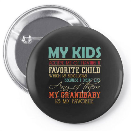 My Kids Accuse Me Of Having A Favorite Child Which Is Ridiculous Becau Pin-back Button Designed By Vip.pro123