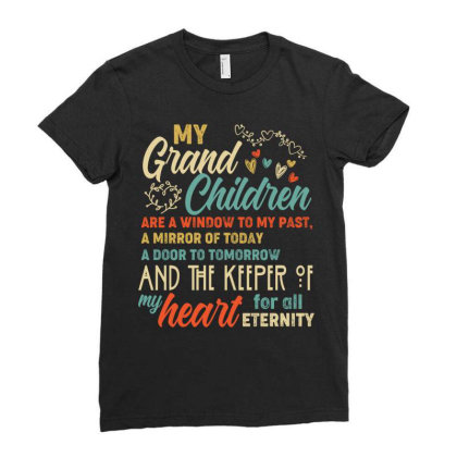 My Grand Children Are A Window To My Past A Mirror Of Today A Door To Ladies Fitted T-shirt Designed By Vip.pro123